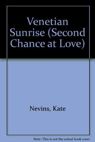Venetian Sunrise (Second Chance at Love): Kate Nevins