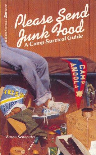 Please Send Junk Food: A Camp Survival Guide: Schneider, Susan