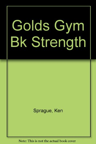 9780425086582: Golds Gym Bk Strength