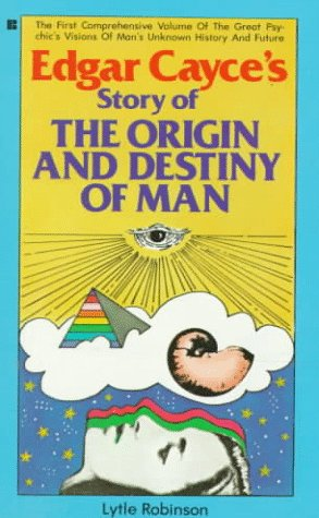 Edgar Cayce's Story of the Origin and Destiny of Man: Edgar Cayce