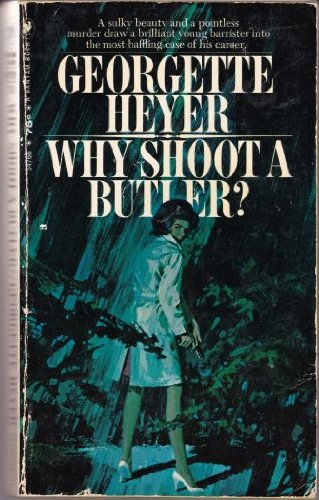 Why Shoot A Butler (0425093239) by Georgette Heyer