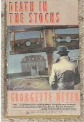 Death In The Stocks: Heyer, Georgette