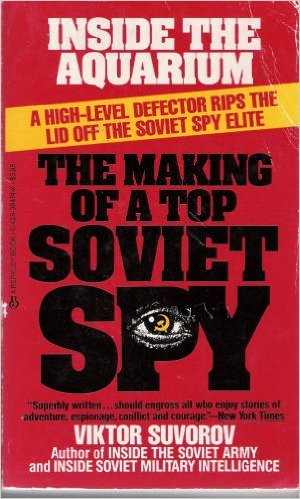 Inside the Aquarium: Making of a Top Soviet Spy (9780425094747) by Viktor Suvorov