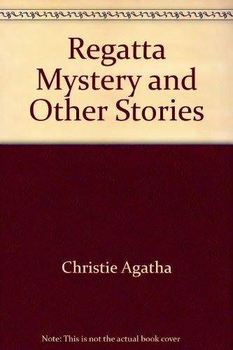 The Regatta Mystery: Christie, Agatha
