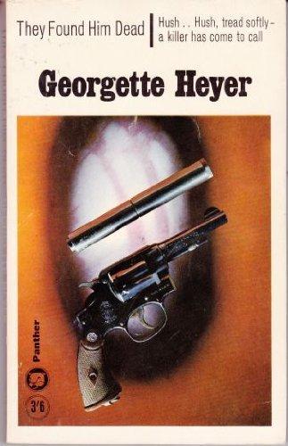 They Found Him Dead: Heyer, Georgette