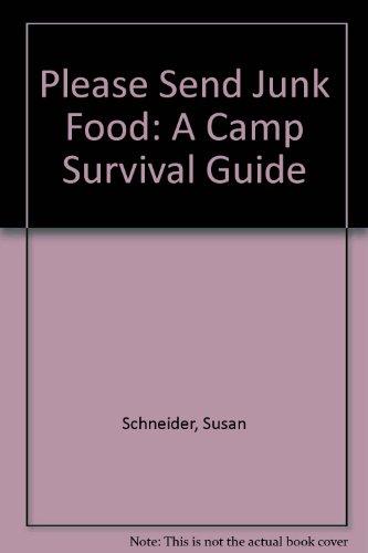 Please Send Junk Food by Susan Schneider: Susan Schneider