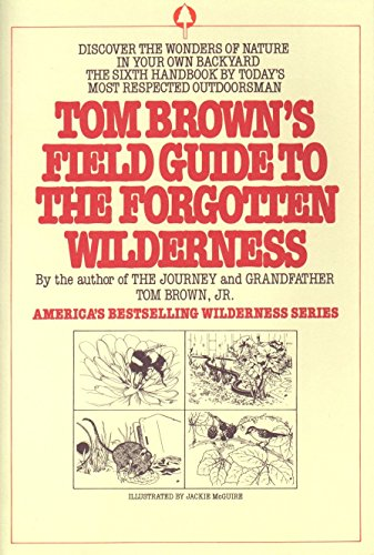 9780425097151: Tom Brown's Field Guide to the Forgotten Wilderness: Discover the Wonders of Nature in Your Own Backyard