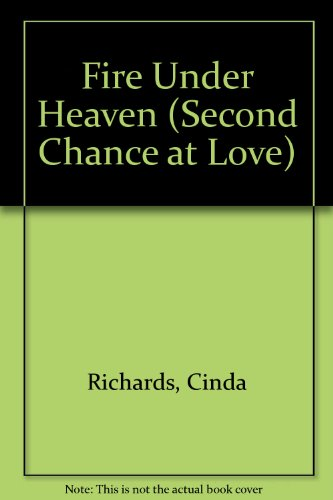 Fire Under Heaven (Second Chance at Love): Richards, Cinda