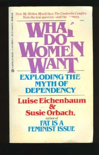 What Do Women Want (0425099121) by Eichenbaum, Luise; Orbach, Susie
