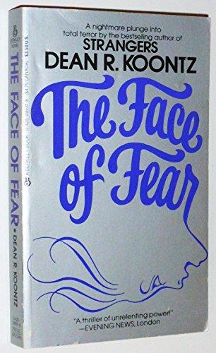 The Face of Fear: Koontz, Dean R.