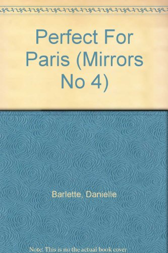 9780425100196: Perfect For Paris (Mirrors No 4)