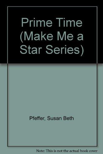 9780425100356: Prime Time (Make Me a Star Series)