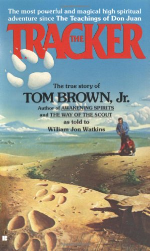 The Tracker: The True Story of Tom Brown Jr. (0425101339) by Tom Brown