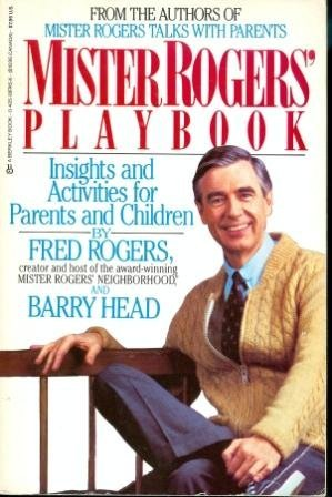 Mister Rogers' Playbook: Insights and Activities for Parents and Children (0425101525) by Fred Rogers; Barry Head