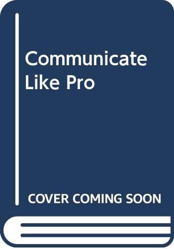9780425101735: Communicate Like a  Pro