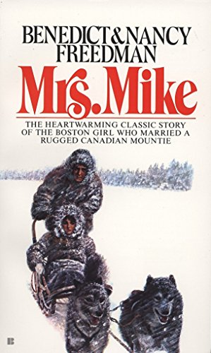 Mrs. Mike: The Story Of Katherine Mary Flannigan: Benedict Freedman