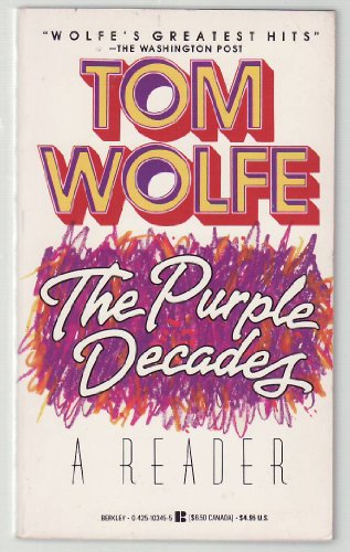 The Purple Decades-A Reader: Wolfe, Tom