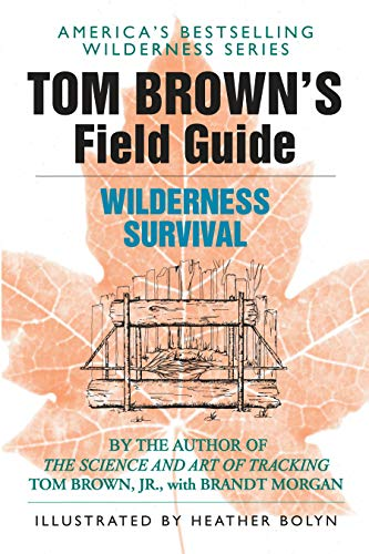 Tom Brown's Field Guide to Wilderness Survival (0425105725) by Tom Brown