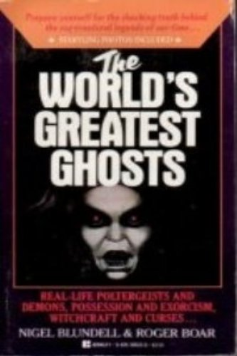 The Worlds Greatest Ghosts (9780425106334) by Nigel Blundell; Roger Boar