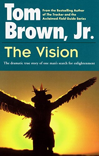 The Vision: The Dramatic True Story of One Man's Search for Enlightenment (0425107035) by Tom Brown