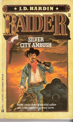 Silver City Ambush (Raider, No. 11): Hardin, J. D.