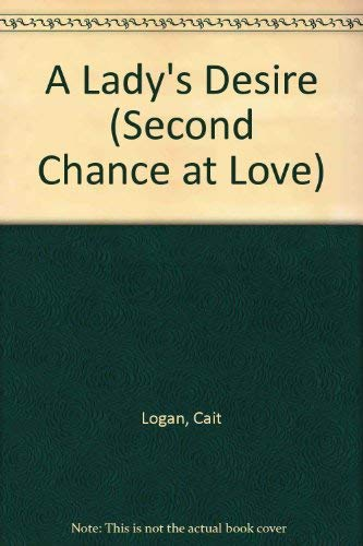 A Lady's Desire (Second Chance at Love) (9780425108734) by Cait Logan