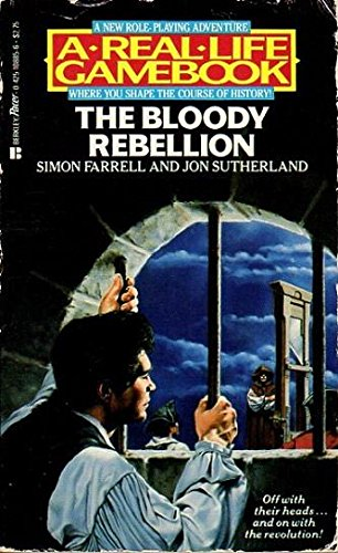 The Bloody Rebellion (Real Life Gamebooks): Farrell, Simon, Sutherland, Jon