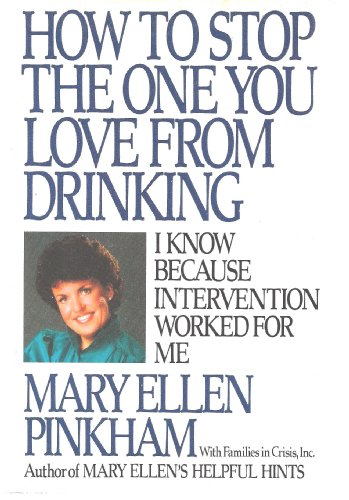 9780425110430: How To Stop The One You Love from Drinking - I know because Intervention worked for me