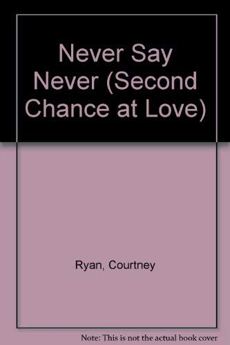 Never Say Never (Second Chance at Love): Courtney Ryan