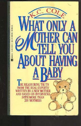 9780425112328: What Only a Mother Can Tell You About Having a Baby
