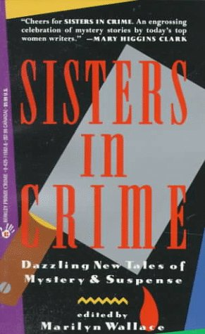 Sisters in Crime--Volume 1 (SIGNED X 4): Wallace, Marilyn (editor);