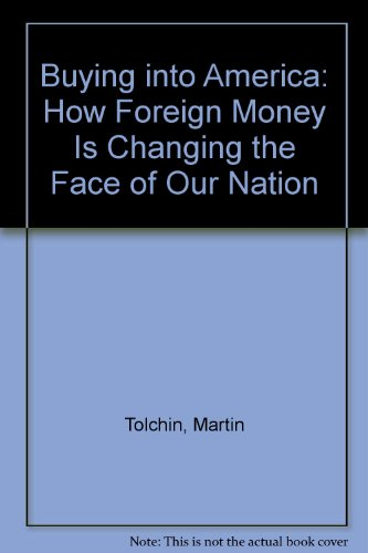 Buying Into America. How Foreign Money Is Changing the Face of the Nation.