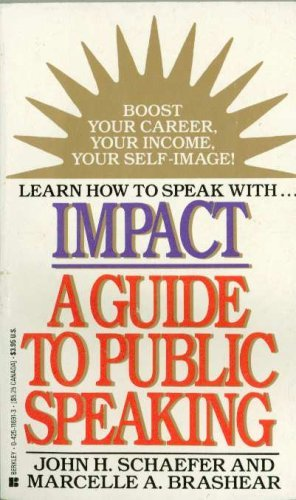 Impact: Guide to Public Speaking (0425116913) by John P. Schaefer; Marcelle A. Brashear