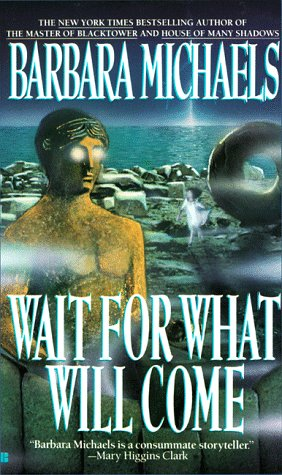 9780425120057: Wait for What Will Come