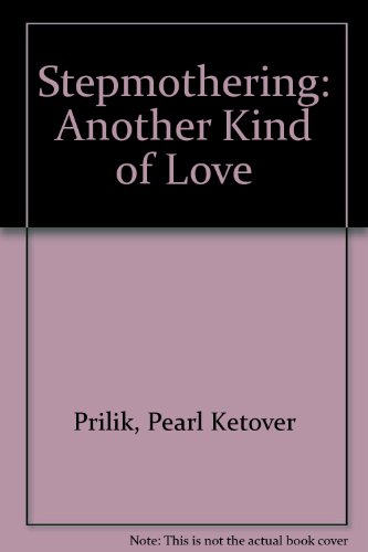 9780425120507: Stepmothering: Another Kind of Love: A Caring, Common-Sense Guide to Stepfamily Life