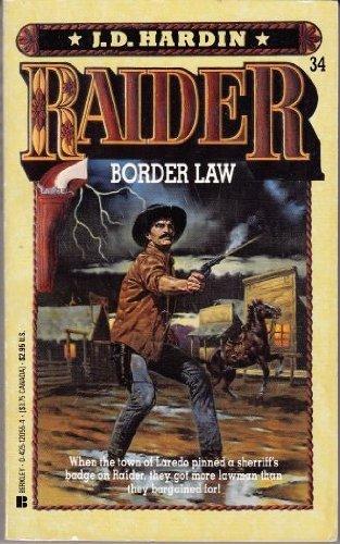 Border Law (Raider, 34): Hardin, J. D.