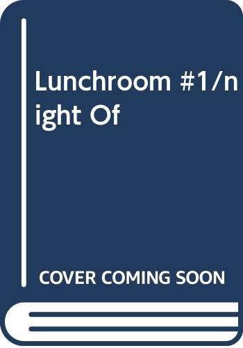 Lunchroom #1/night Of: Ann Hodgman