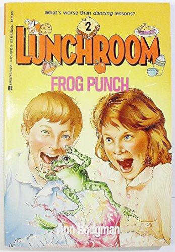 Lunchroom #2/frog Pun: Ann Hodgman