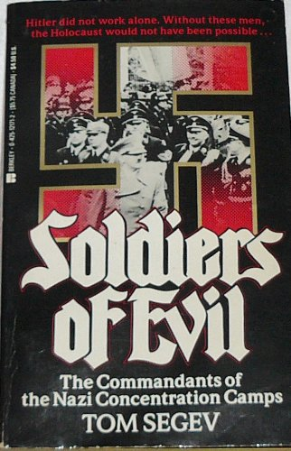 9780425121719: Soldiers of Evil: The Commandants of the Nazi Concentration Camps