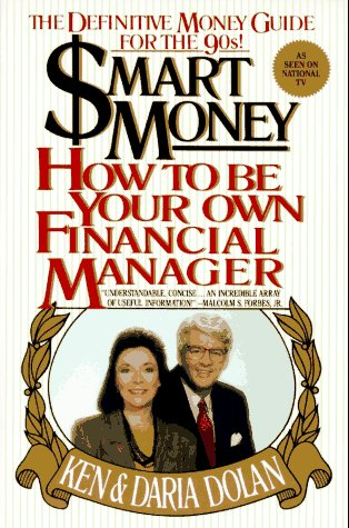 Smart Money: How to Be Your Own Financial Manager: Dolan, Ken; Dolan, Daria
