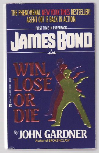 Win, Lose or Die (A James Bond: Fleming, Ian (creator);