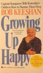 Growing Up Happy: Captain Kangaroo Tells Yesterday's Children How to Nurture Their Own: ...