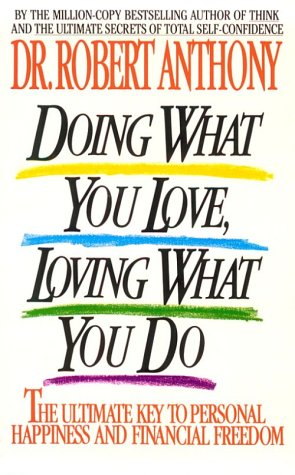 9780425127384: Doing what you love, loving what you do: the ultimate key to