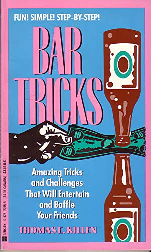 Bar Tricks : Amazing Tricks and challenges That Will Entertain and Baffle Your Friends
