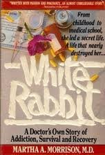 9780425128473: White Rabbit: A Doctor's Own Story of Addiction, Survival and Recovery