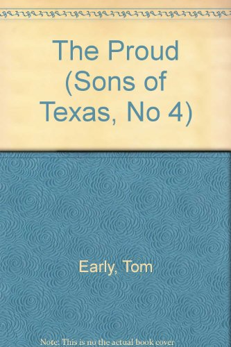 Sons Of Texas 4:proud (Sons of Texas, No 4): Tom Early