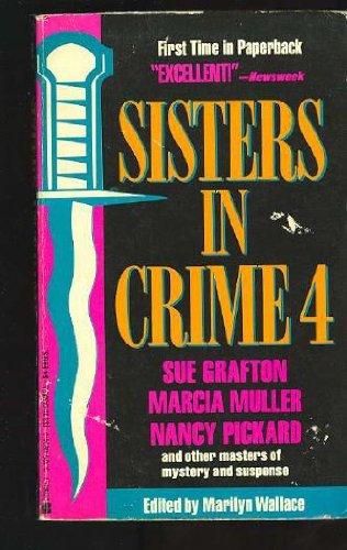 Sisters in Crime 4 - Sue Grafton - Muller, Marcia - Pickard, Nancy: Wallace, Marilyn