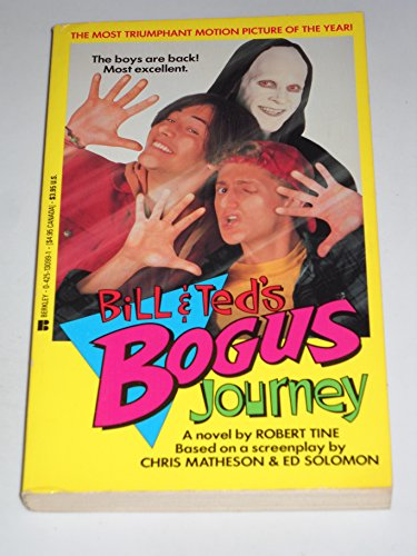 9780425130995: Bill and Ted's Bogus Journey