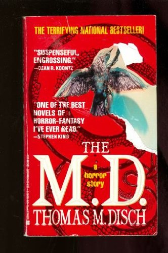 The M.D. - a horror story: Disch, Thomas M.