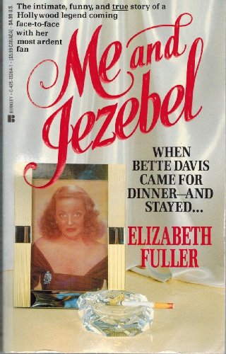 Me and Jezebel: When Bette Davis Came for Dinner -- And Stayed . And Stayed . And Stayed . And .: ...
